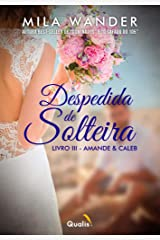 Despedida de Solteira: Amande e Caleb eBook Kindle