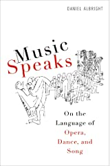 Music Speaks: On the Language of Opera, Dance, and Song (Eastman Studies in Music) Hardcover