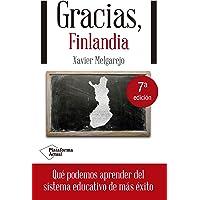 Gracias, Finlandia: Que Podemos Aprender del Sistema Educativo de Mas Exito