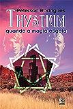 Thystium: Quando a magia esgota