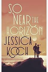 So Near the Horizon Kindle Edition