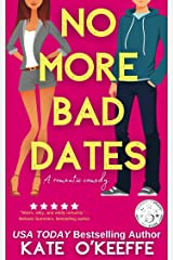 No More Bad Dates: A sweet laugh-out-loud romantic comedy of love, friendship... and tea (High Tea Book 1) Kindle Edition