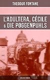 L'Adultera, Cécile & Die Poggenpuhls (Berliner Romane): Alltagsgeschichten und poetische Bilder aus dem Berlin der Gründerjahre