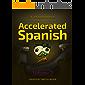 Accelerated Spanish Volume 2: Basic Fluency: Learn fluent Spanish with a proven accelerated learning system. Volume 2: Basic Fluency (Accelerated Spanish: ... with a Proven Accelerated Learning System)