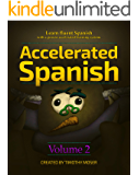 Accelerated Spanish Volume 2: Basic Fluency: Learn fluent Spanish with a proven accelerated learning system. Volume 2…