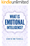 EMOTIONAL INTELLIGENCE: What Is Emotional Intelligence? (why is emotional intelligence important, emotional intelligence…