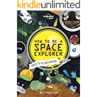 How to be a Space Explorer: Your Out-of-this-World Adventure (Lonely Planet Kids) (English Edition)