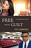 Free From Guilt (The Jamieson Legacy Book 7)