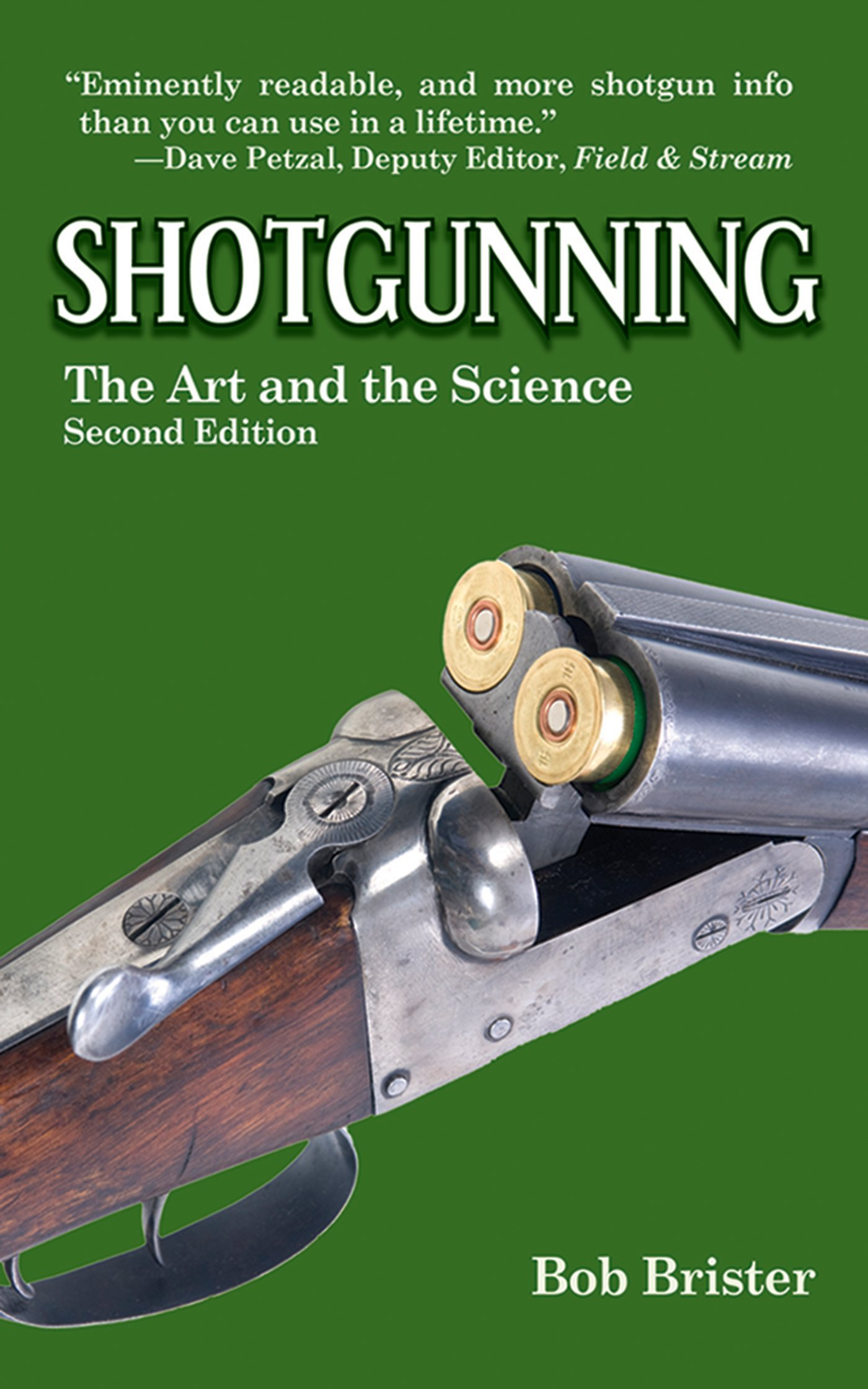 Shotgunning: The Art and the Science Paperback – August 5, 2014 Bob Brister Skyhorse Publishing 1620878305 Equipment & Supplies