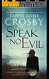 Speak No Evil (An Oyster Point Thriller Book 1)
