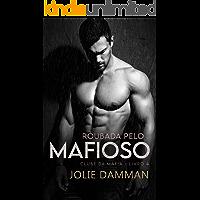 Roubada pelo Mafioso: Um Romance de Casamento Arranjado (Clube da Máfia Livro 4)