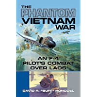 The Phantom Vietnam War: An F-4 Pilot's Combat over Laos (North Texas Military Biography and Memoir Series)