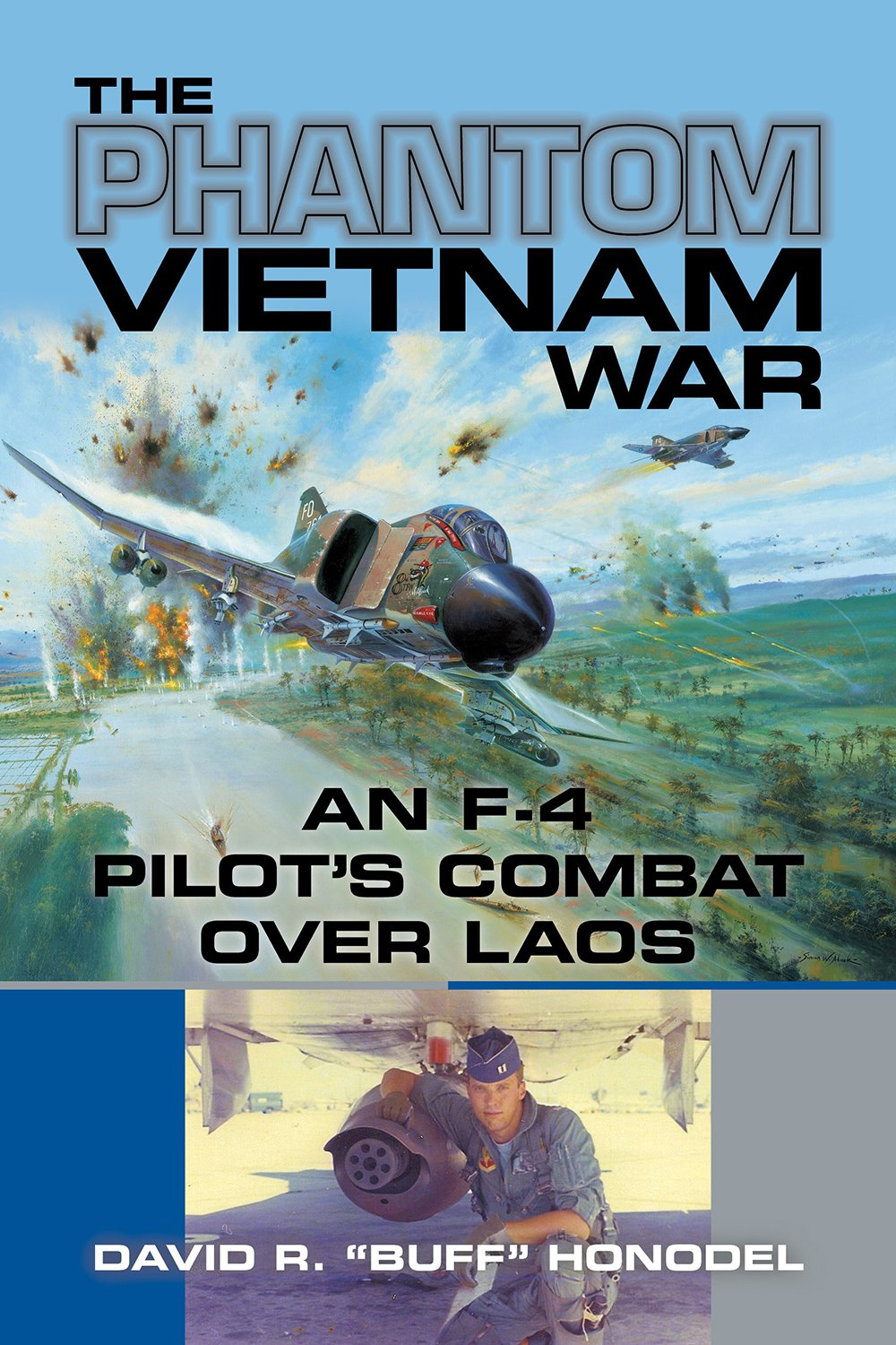 "Amazon.com: The Phantom Vietnam War: An F-4 Pilot's Combat over Laos (North  Texas Military Biography and Memoir Series) (9781574417326): David R.  ""Buff"" ..."