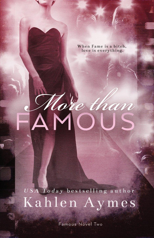 Amazon.com: More Than Famous, Famous Novel Two (9780966734409): Kahlen Aymes:  Books