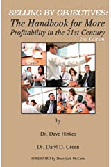 Selling By Objectives: The Handbook for More Profitability in the 21st Century (Second Edition) Kindle Edition