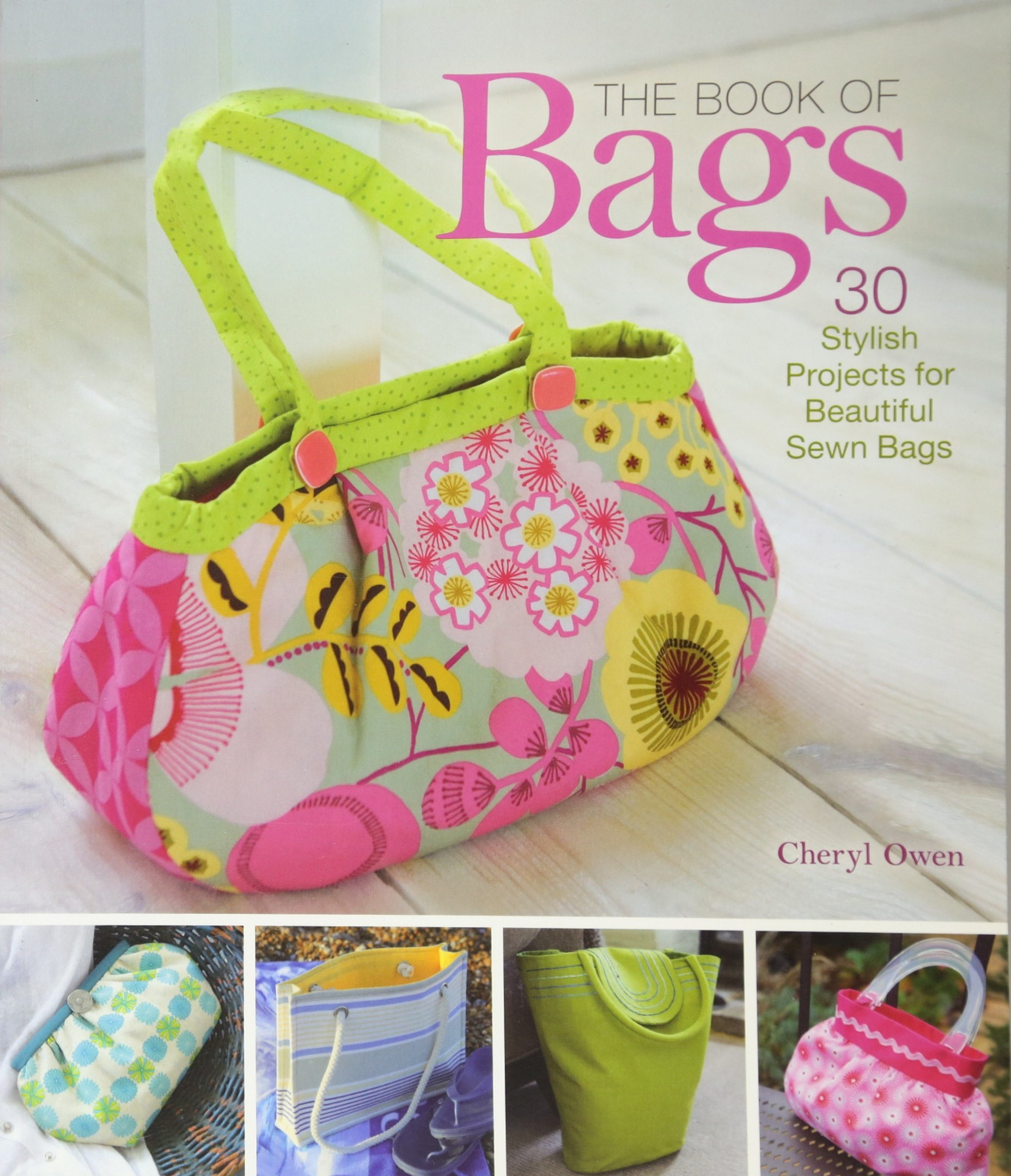 The Book of Bags: 30 Stylish Projects for Beautiful Sewn Bags ebook