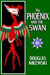 The Phoenix and The Swan (Swan Song Book 4) Kindle Edition