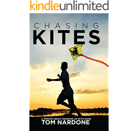Amazon Com Chasing Kites A Memoir About Growing Up With Adhd Ebook Nardone Tom Brown Alan Kindle Store