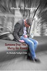 Someone Stop This Merry-Go-Round: An Alcoholic Family in Crisis Kindle Edition