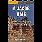 A JACOB AMÉ: Análisis bíblico, teológico e histórico del lugar de Israel en los planes de Dios