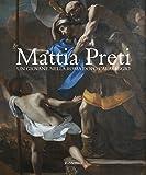 Mattia Preti. Un giovane nella Roma dopo Caravaggio. Ediz. illustrata