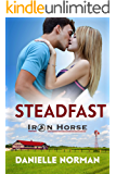 Steadfast (Iron Horse Book 3)