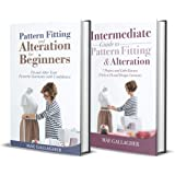 Pattern Fitting: Beginner + Intermediate Guide to Pattern Fitting and Alteration: 2-in-1 Pattern Fitting and Couture Sewing B