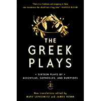 The Greek Plays: Sixteen Plays by Aeschylus, Sophocles, and Euripides (Modern Library Classics) book cover