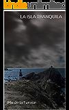 La isla tranquila (Spanish Edition)