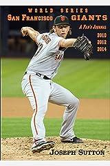 San Francisco Giants: A Fan's Journal 2010, 2012, 2014