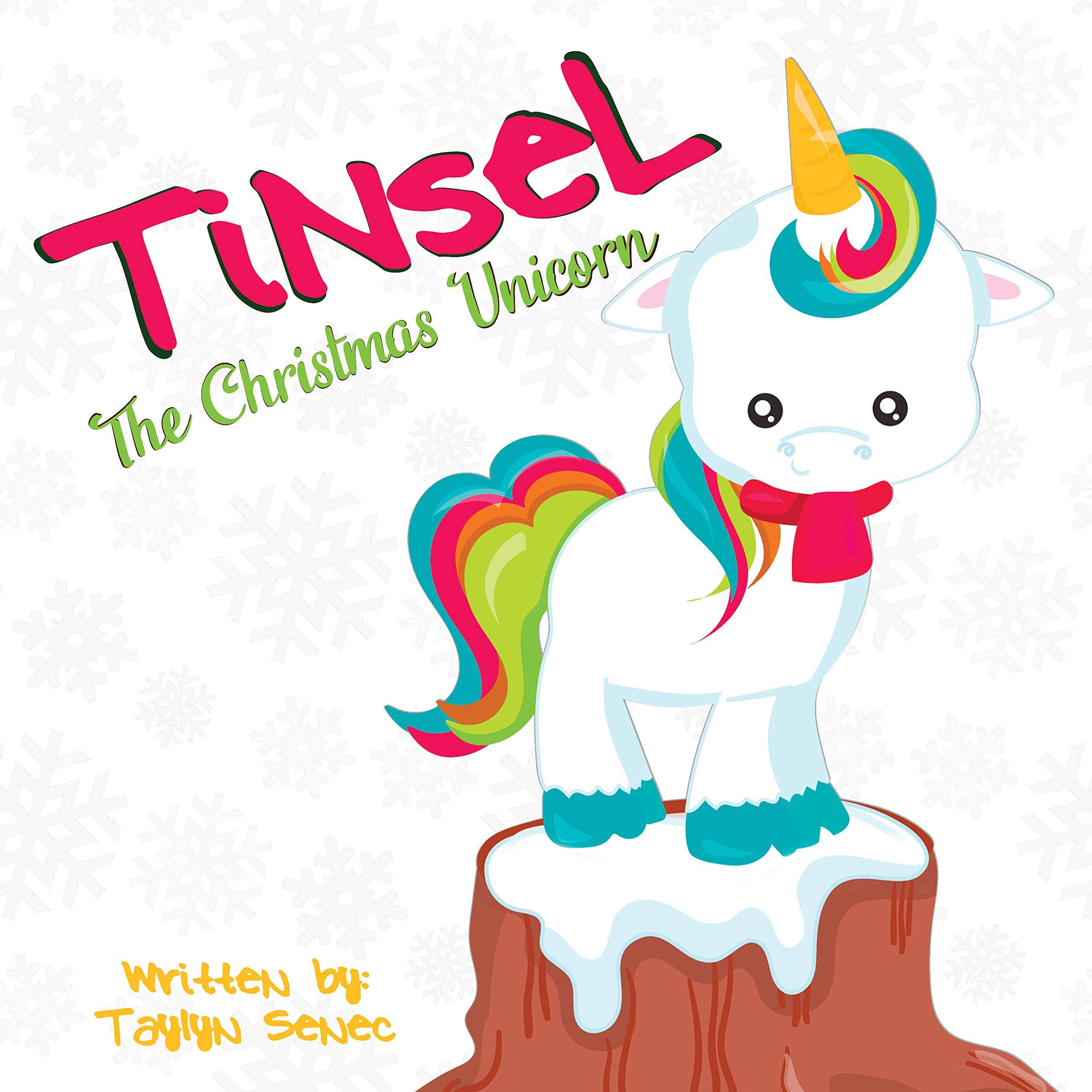 Christmas Unicorn.Tinsel The Christmas Unicorn Taylyn Senec Pretty Grafik