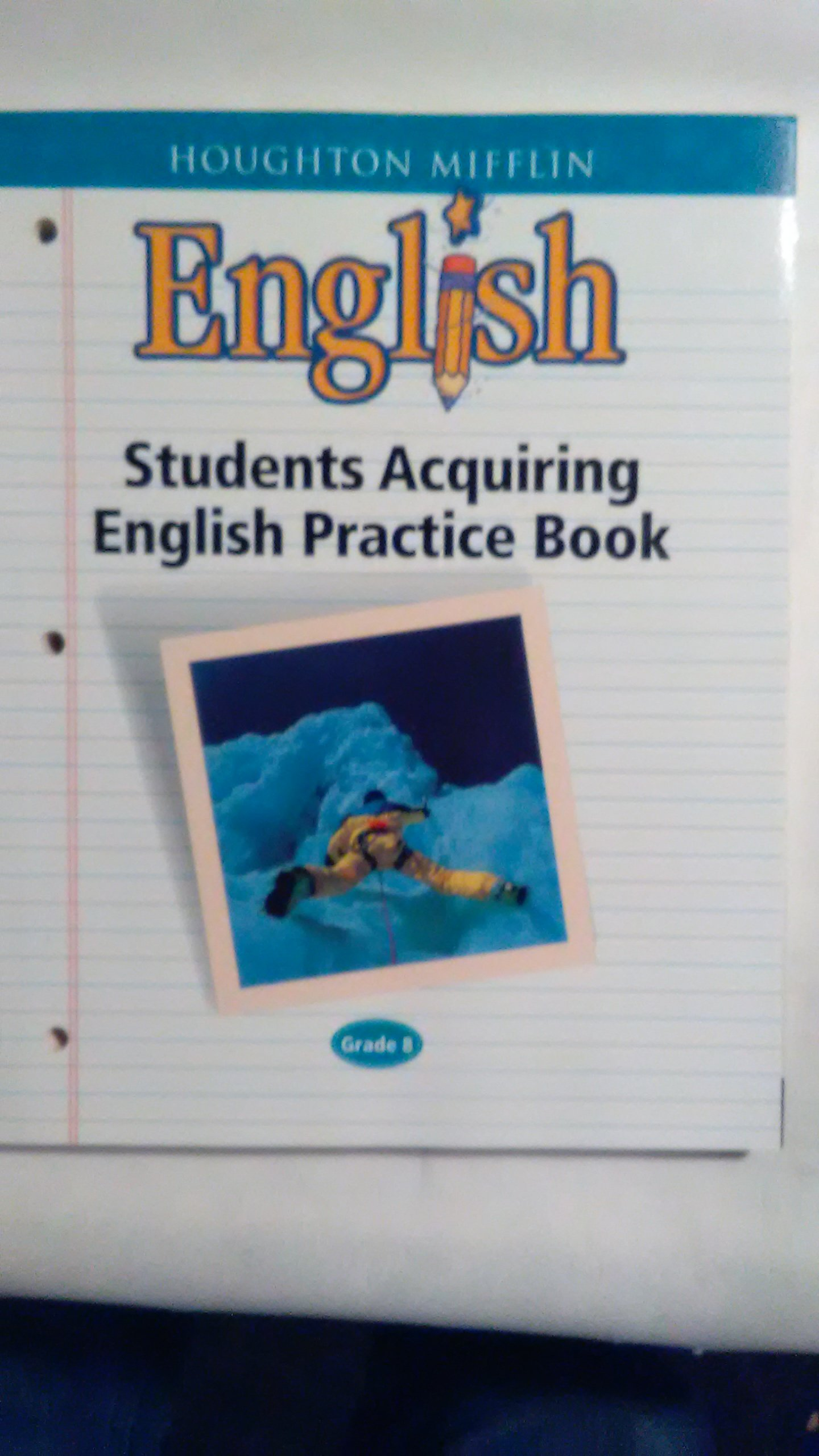 Students Acquiring English Practice Book Grade 8 (Hougton Mifflin English) pdf