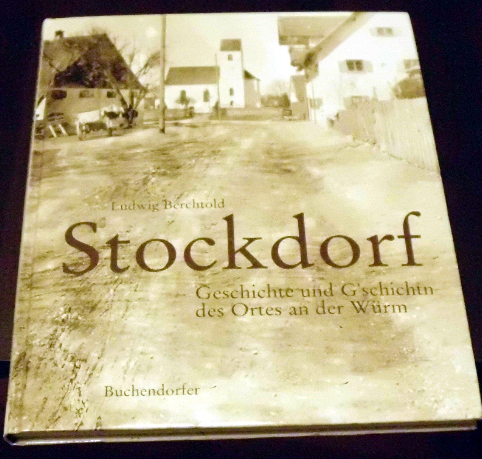 Stockdorf. Geschichte und G'schichtn des Ortes an der Würm