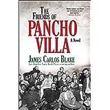 The Friends of Pancho Villa: A Novel