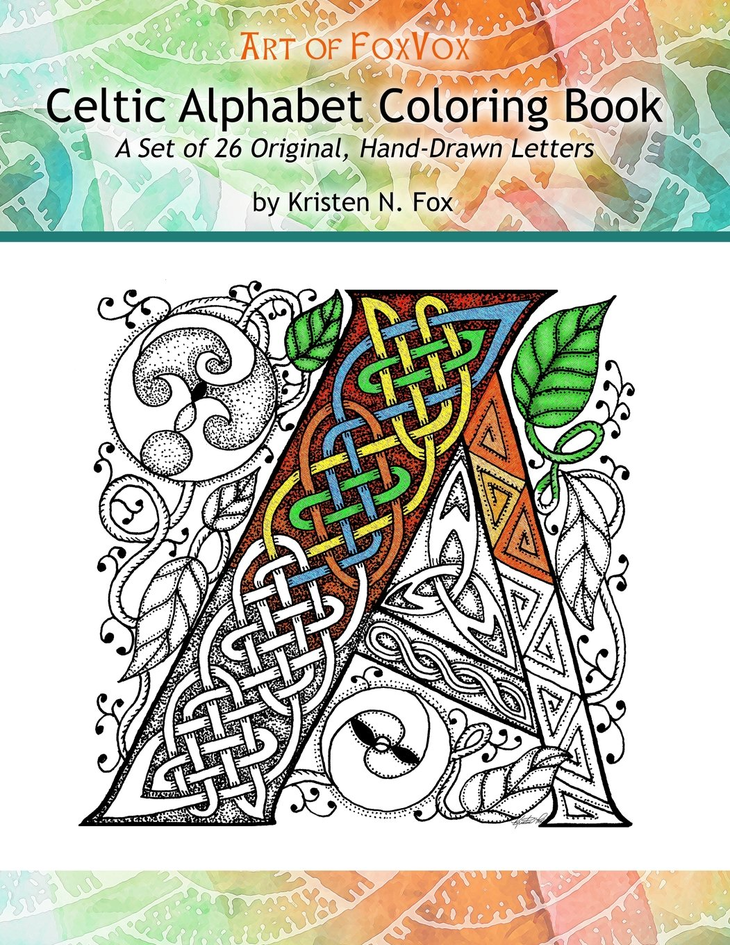 Amazon Celtic Alphabet Coloring Book A Set Of 26 Original Hand Drawn Letters To Color 9781514292518 Kristen N Fox Books