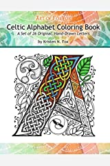 Celtic Alphabet Coloring Book: A Set of 26 Original, Hand-Drawn Letters To Color
