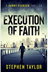 Execution of Faith: Money is power. Money is everything... (A Danny Pearson Thriller) Kindle Edition