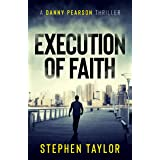 Execution of Faith: Money is power. Money is everything... (A Danny Pearson Thriller)