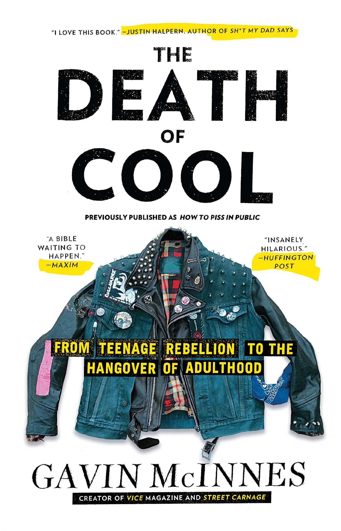 The Death Of Cool: From Teenage Rebellion To The Hangover Of Adulthood:  Gavin Mcinnes: 9781451614183: Amazon: Books