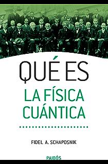 Qué es la física cuántica (Spanish Edition)