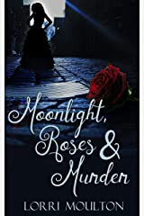 Moonlight, Roses & Murder (A Selina Bellerose Series Book 1) Kindle Edition