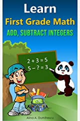 Learn First Grade Math: Addition and Subtraction (Learning and Educational Books for Kids Book 5) Kindle Edition