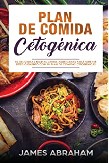 Plan De Comida Cetogenica (Libro En Espanol/Chinese-American Ketogenic recipes):