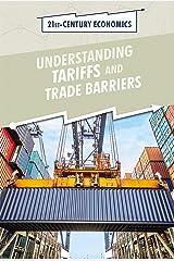 Understanding Tariffs and Trade Barriers (21st-Century Economics) Paperback