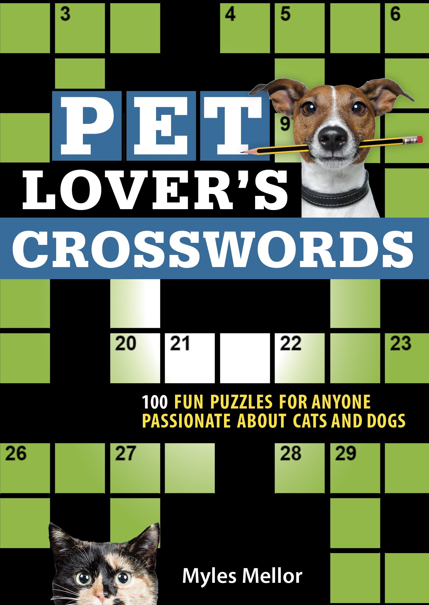 Pet Lovers Crosswords 100 Fun Crosswords For Anyone Who Loves Cats And Dogs Myles Mellor Sellers Publishing 9781416246626 Amazon Com Books