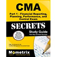 CMA Part 1 - Financial Reporting, Planning, Performance, and Control Exam Secrets Study Guide: CMA Test Review for the Certified Management Accountant Exam