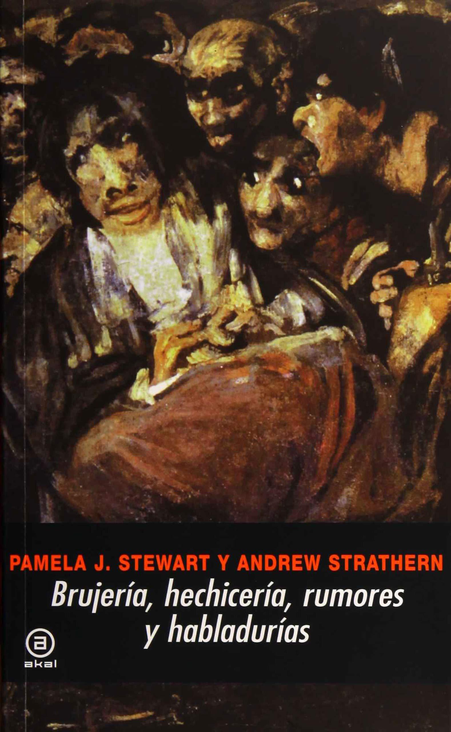 Brujería, hechicería, rumores y habladurías: 270 Universitaria: Amazon.es: Stewart, Pamela J., Strathern, Andrew, Vázquez Ramil, Raquel: Libros