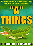 """A"" Things (A Children's Picture Book) (A to Z Things Series, Book 1)"