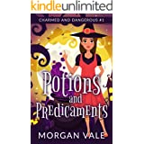 Potions and Predicaments: A Paranormal Cozy Mystery (Charmed and Dangerous Book 1)