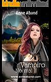 Vampiro Normal II: Elsa, una vampira recién nacida, tendrá que luchar con otros seres sobre naturales.